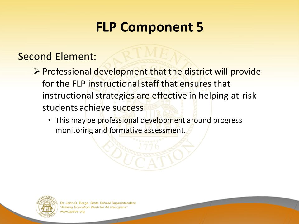 FLP Component 5 Second Element:  Professional development that the district will provide for the FLP instructional staff that ensures that instructio