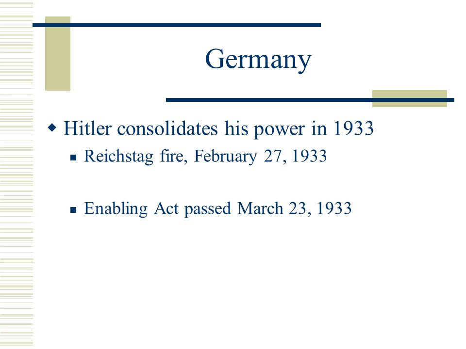 Germany  1932 Elections held in 1932  Hitler appointed Chancellor on January 30, 1933