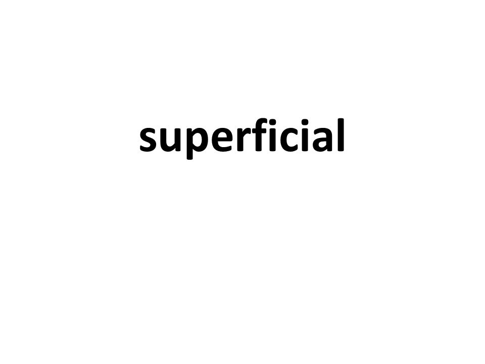 superficial