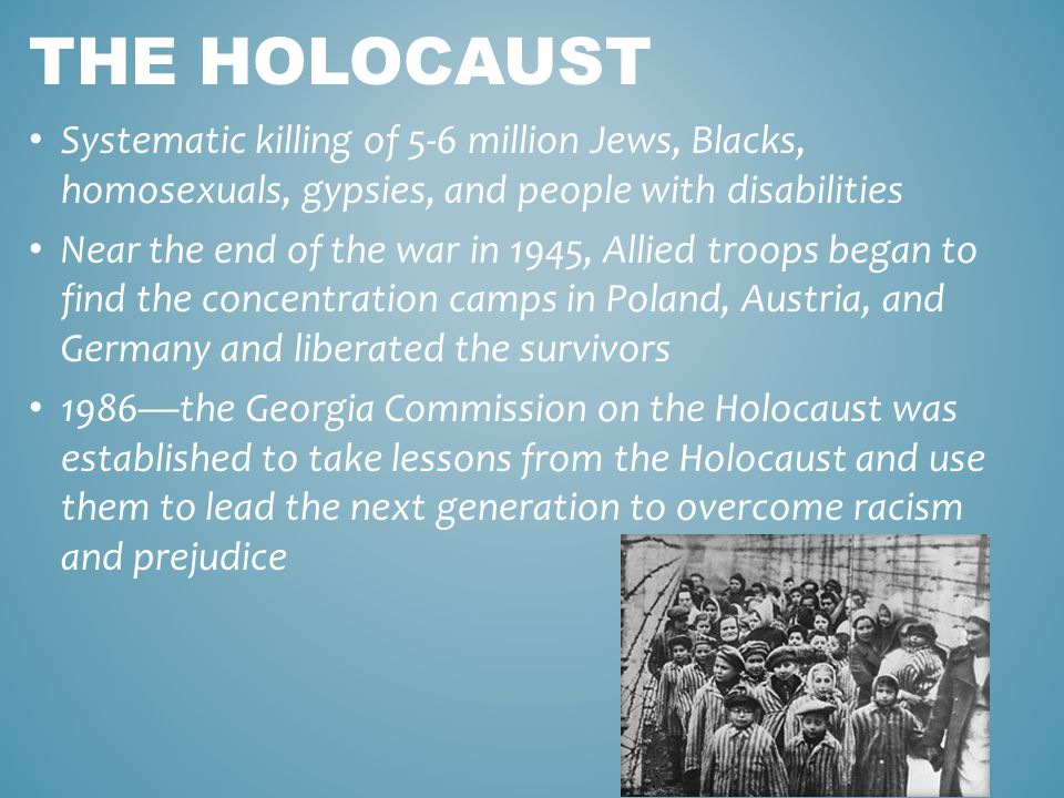 THE HOLOCAUST Systematic killing of 5-6 million Jews, Blacks, homosexuals, gypsies, and people with disabilities Near the end of the war in 1945, Alli
