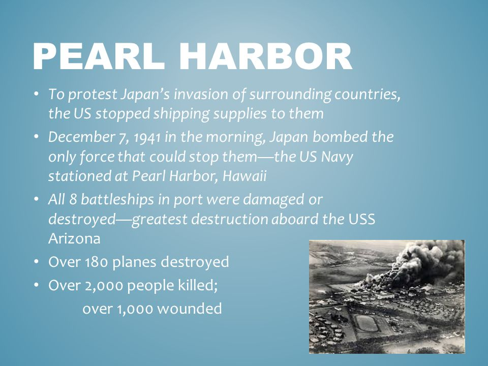 PEARL HARBOR Roosevelt called the attack, a day that will live in infamy The next day, Congress declared war on Japan—US was now in World War II A few days later, Germany and Italy declared war on US [Video]