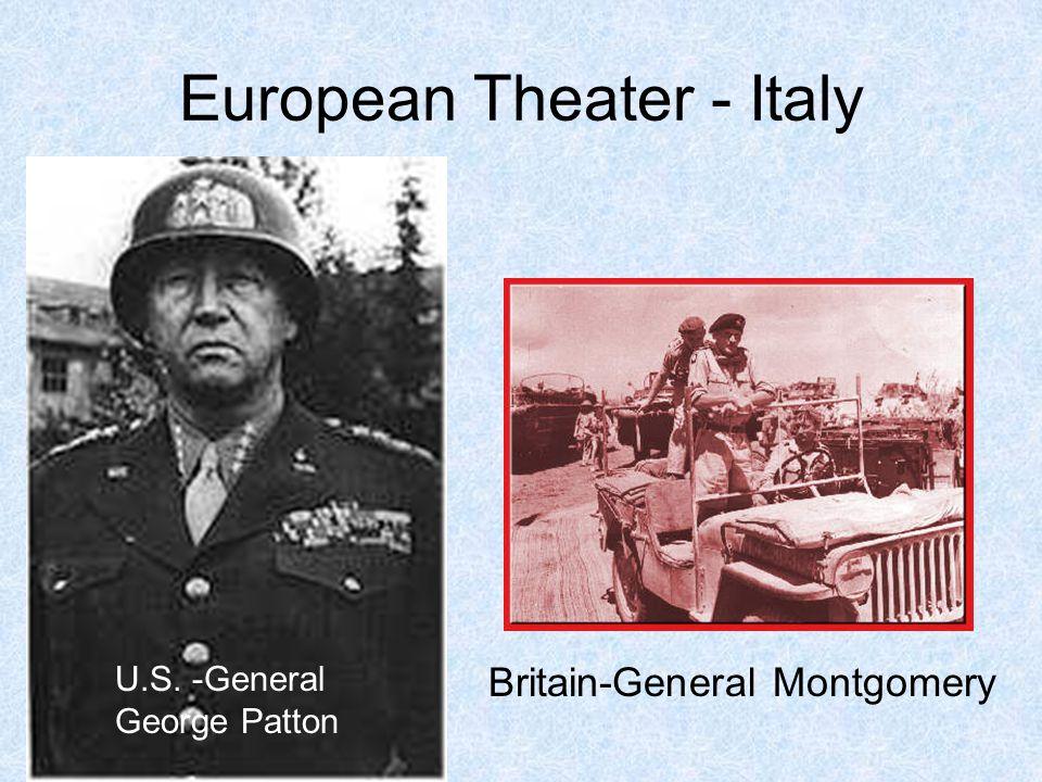 European Theater - Italy U.S. -General George Patton Britain-General Montgomery