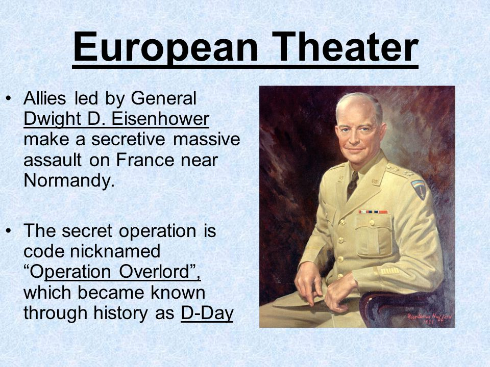 European Theater Allies led by General Dwight D.