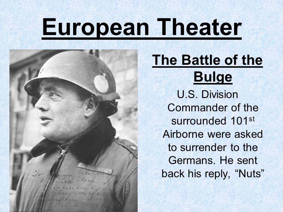 European Theater The Battle of the Bulge U.S.