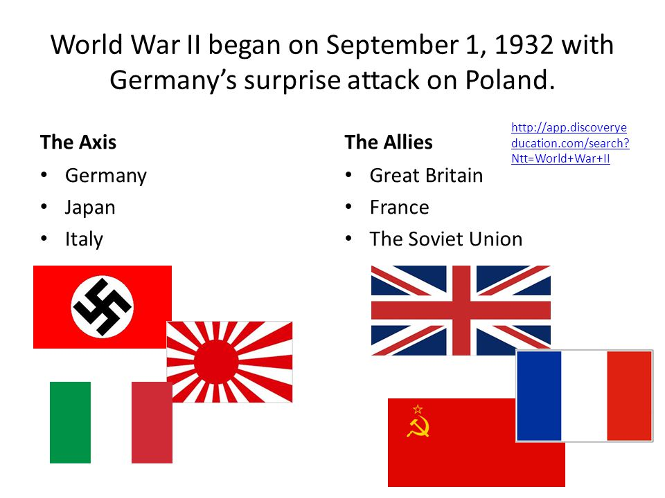 World War II began on September 1, 1932 with Germany's surprise attack on Poland.