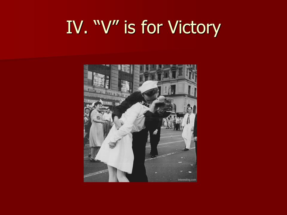 "IV. ""V"" is for Victory"