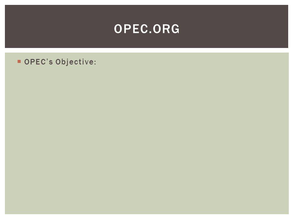  OPEC's Objective: OPEC.ORG