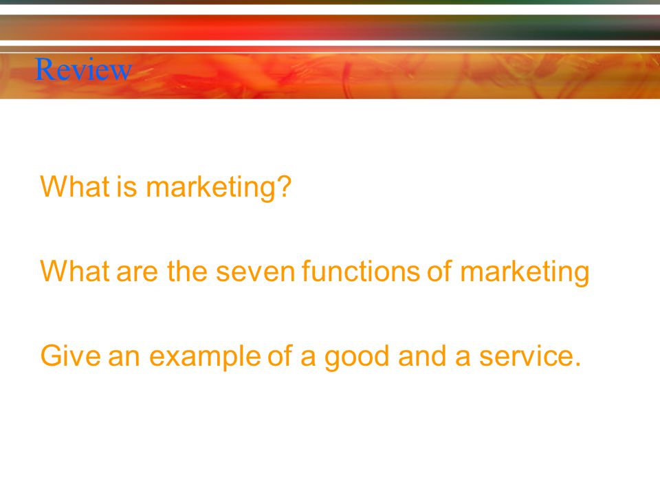 Review What is marketing.