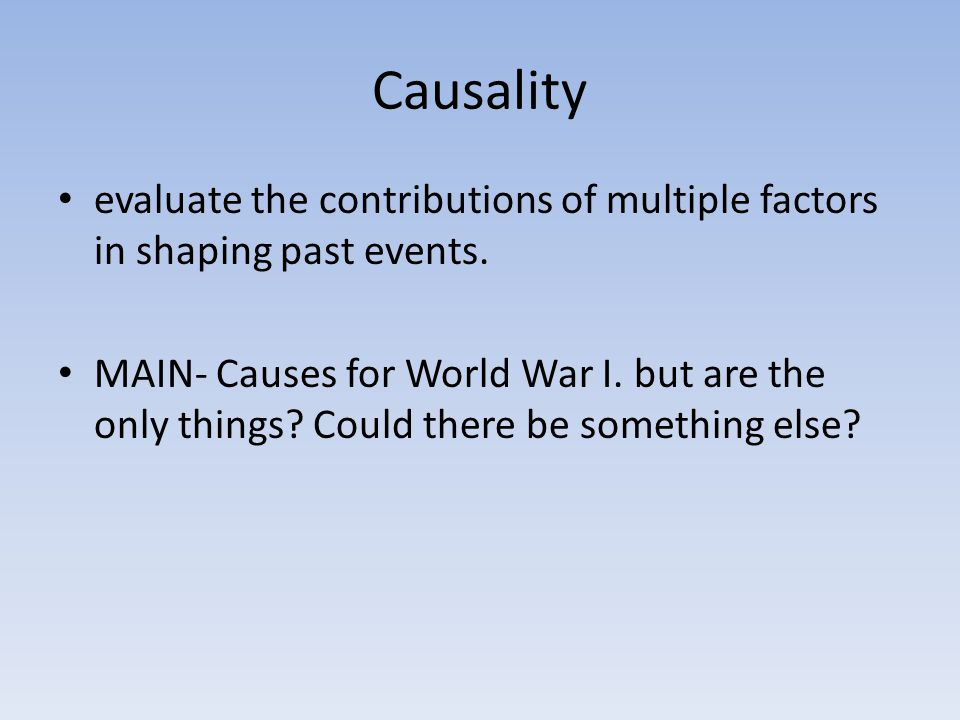 Causality evaluate the contributions of multiple factors in shaping past events.