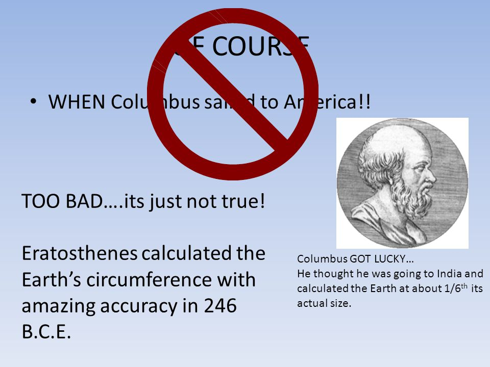 BUT….. Columbus was the first European to visit North America? TRUE OR FALSE?? REALLY FALSE!!!!