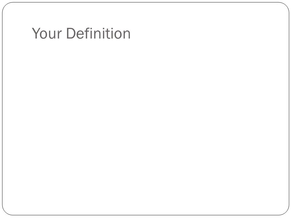 Your Definition