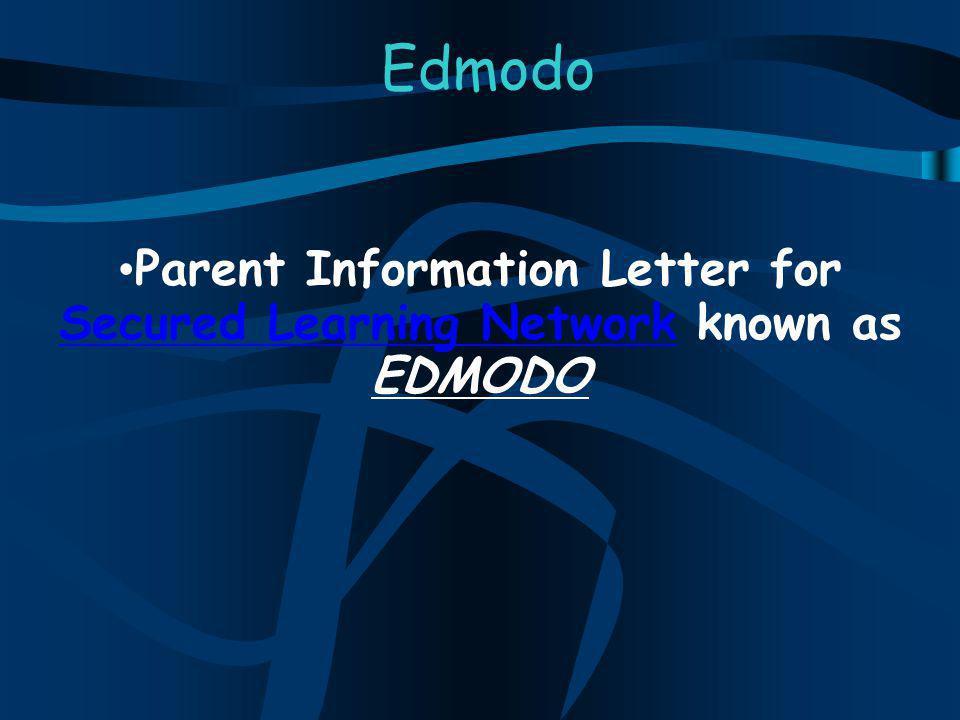 Edmodo Parent Information Letter for Secured Learning Network known as EDMODO Secured Learning Network
