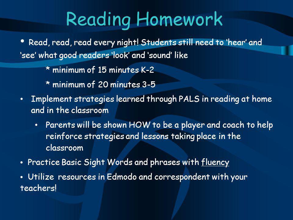 Reading Homework Read, read, read every night.