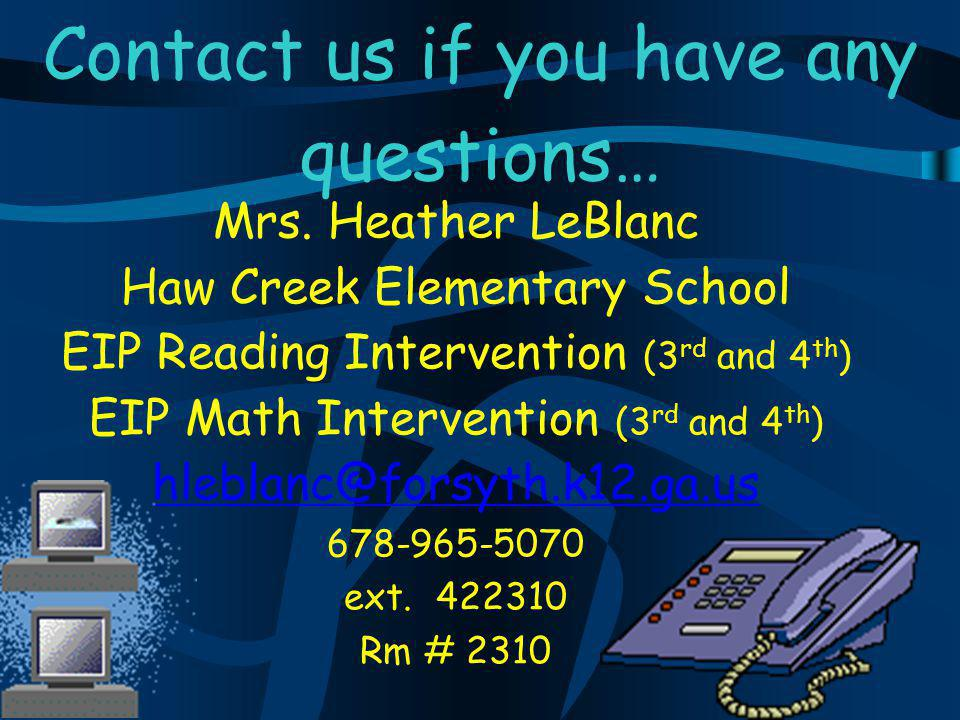 Contact us if you have any questions… Mrs.