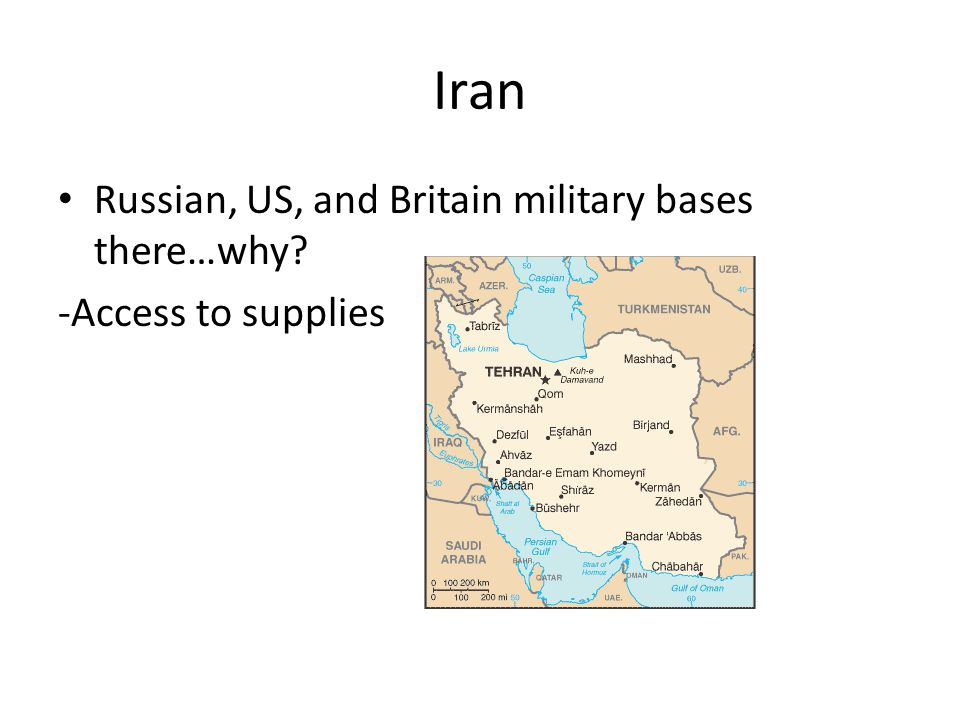 Iran Russian, US, and Britain military bases there…why? -Access to supplies
