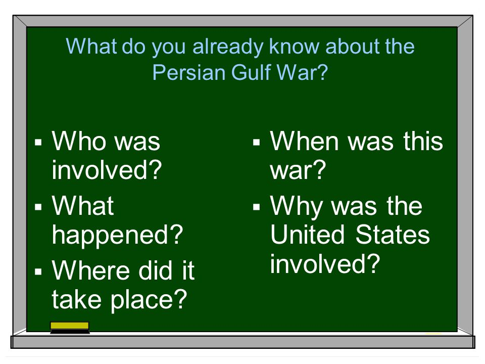 What do you already know about the Persian Gulf War.