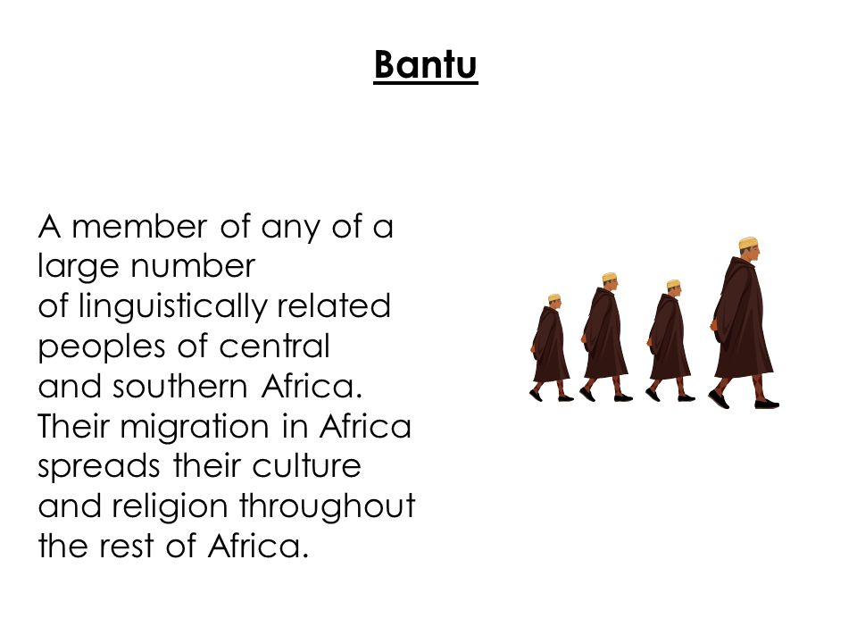 A member of any of a large number of linguistically related peoples of central and southern Africa. Their migration in Africa spreads their culture an