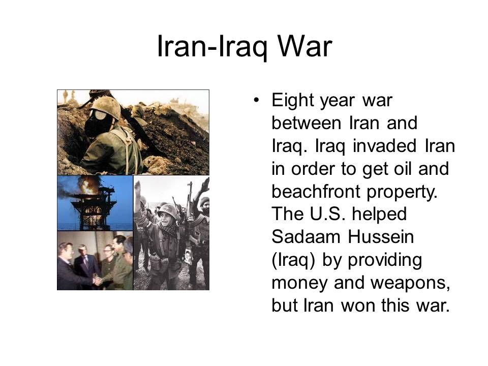 Iran-Iraq War Eight year war between Iran and Iraq.