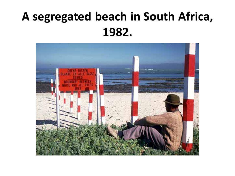A segregated beach in South Africa, 1982.