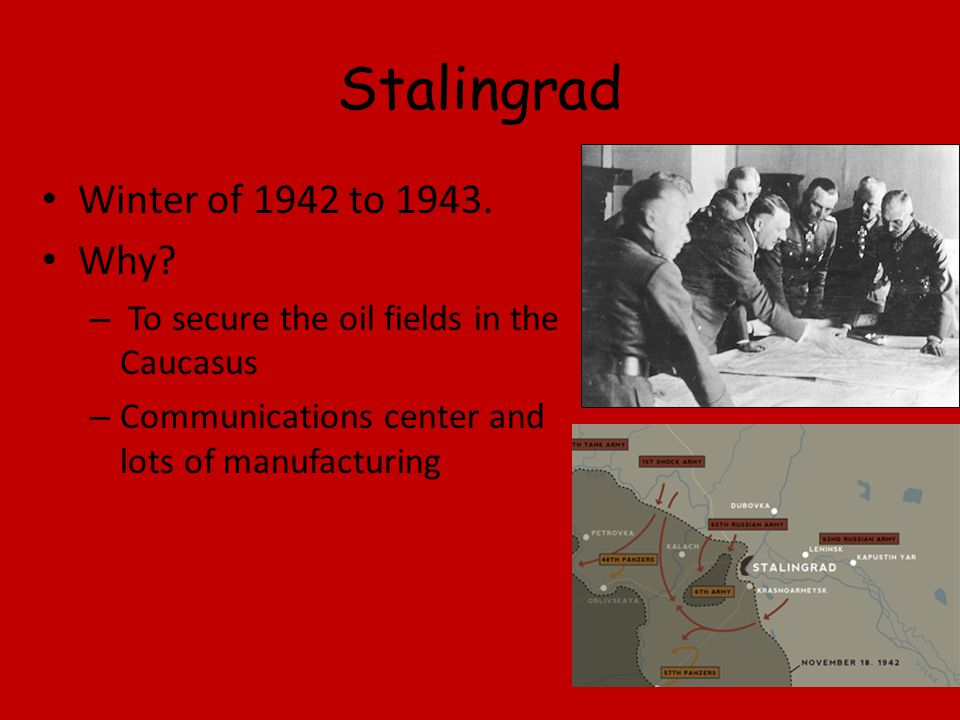 Stalingrad Winter of 1942 to 1943.Why.