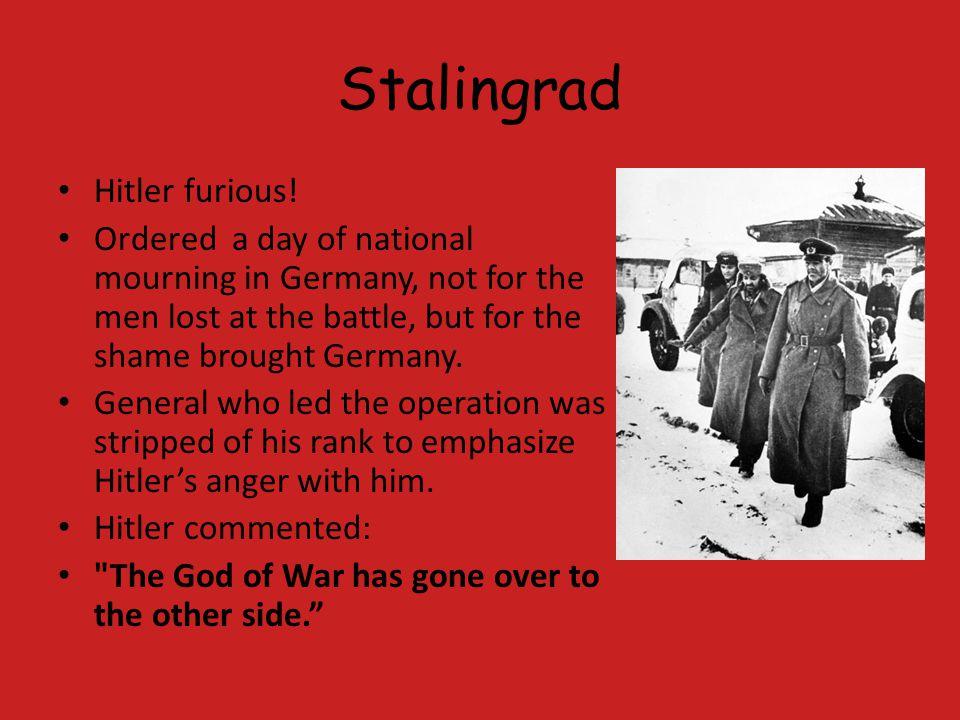 Stalingrad Hitler furious.