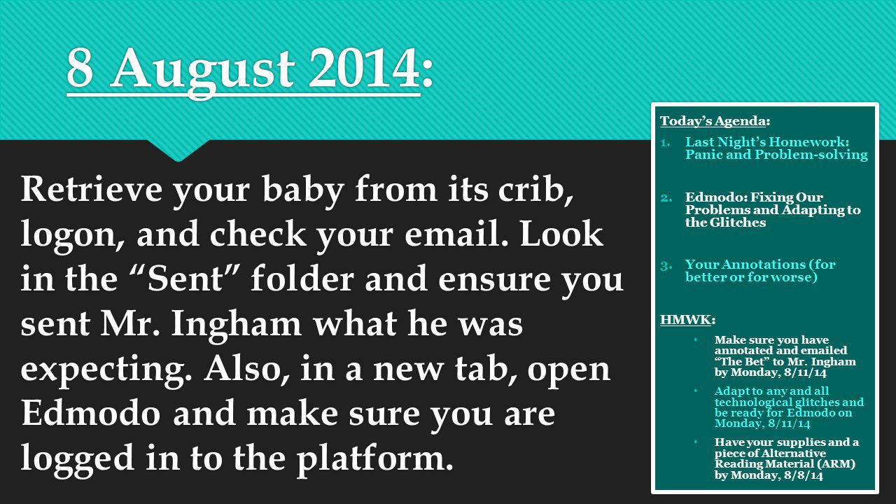 8 August 2014: Retrieve your baby from its crib, logon, and check your email.