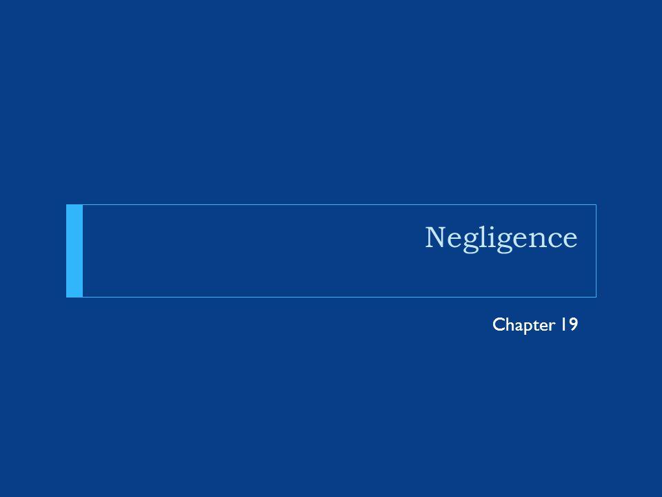 Negligence Chapter 19