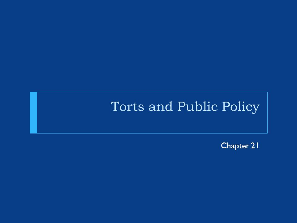 Torts and Public Policy Chapter 21
