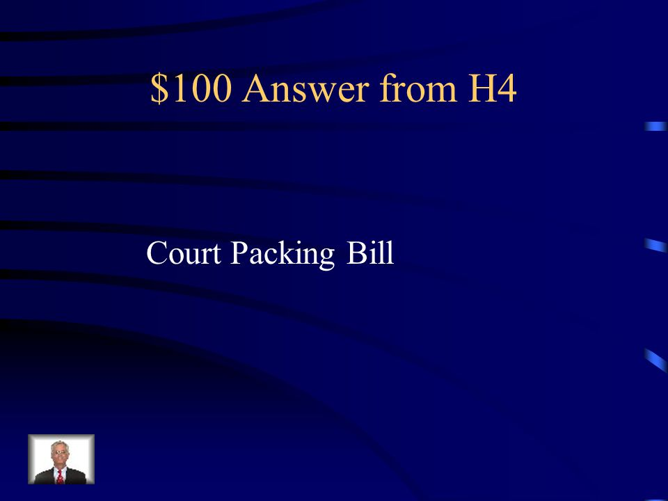 $100 Question from H4 Supreme Court declared many of FDR's programs unconstitutional.