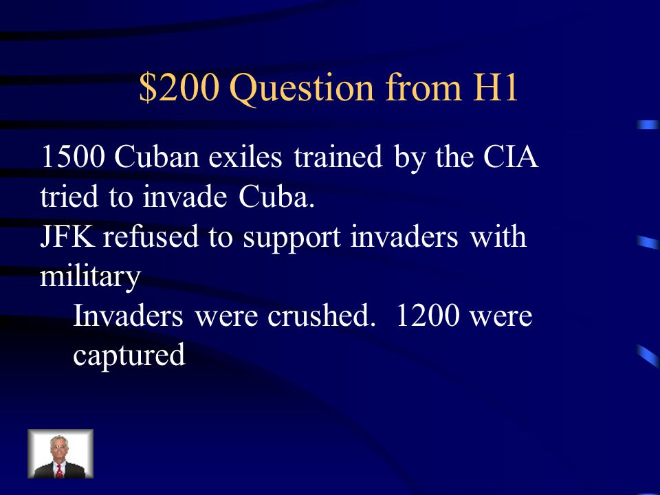 $100 Answer from H1 Cuban Missile Crisis