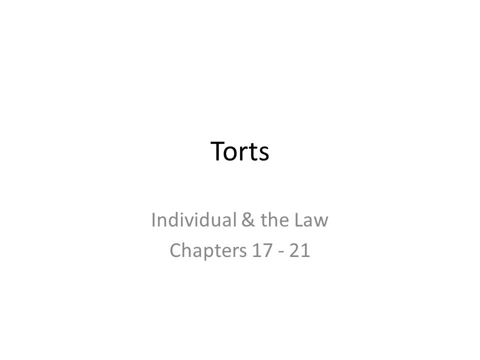 Torts Individual & the Law Chapters 17 - 21