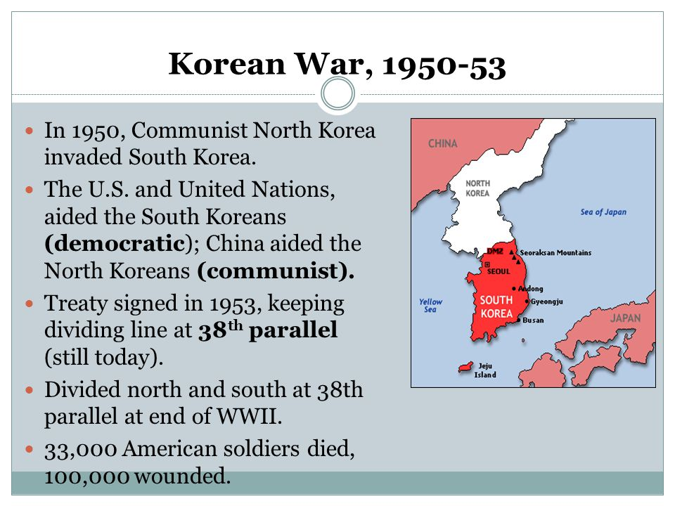 Korean War, 1950-53 In 1950, Communist North Korea invaded South Korea. The U.S. and United Nations, aided the South Koreans (democratic); China aided