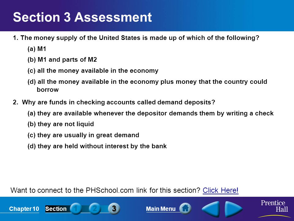 Chapter 10SectionMain Menu Want to connect to the PHSchool.com link for this section? Click Here!Click Here! Section 3 Assessment 1. The money supply