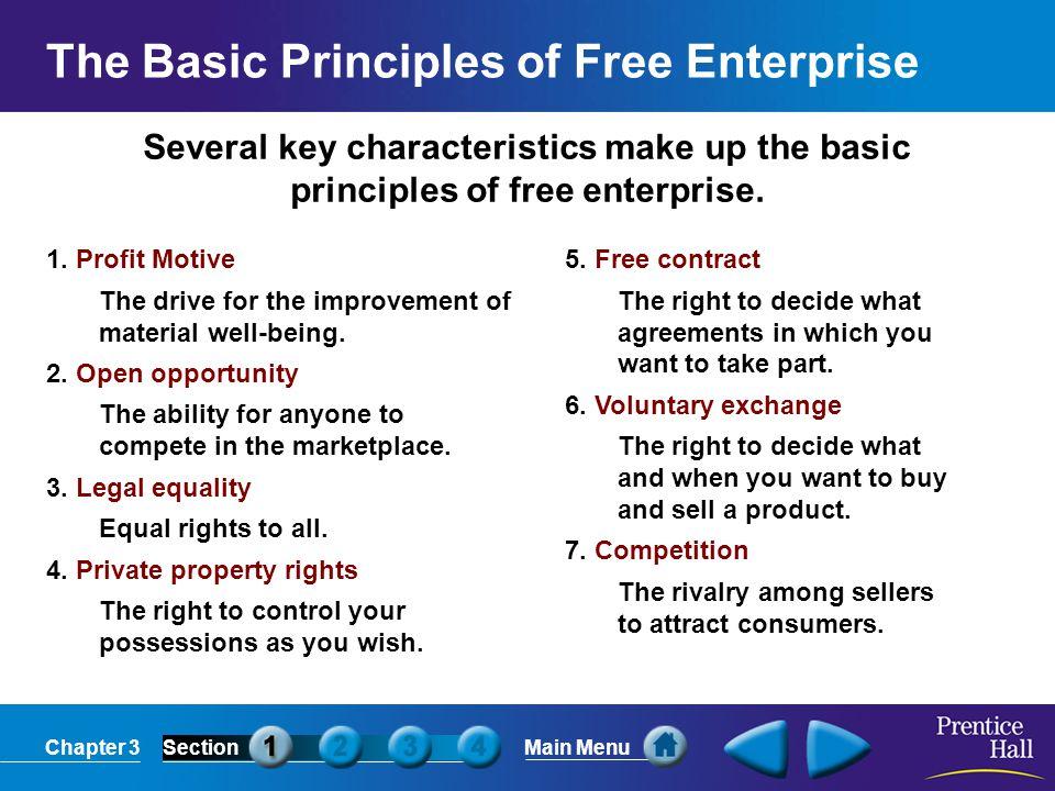 Chapter 3SectionMain Menu Several key characteristics make up the basic principles of free enterprise. 1. Profit Motive The drive for the improvement
