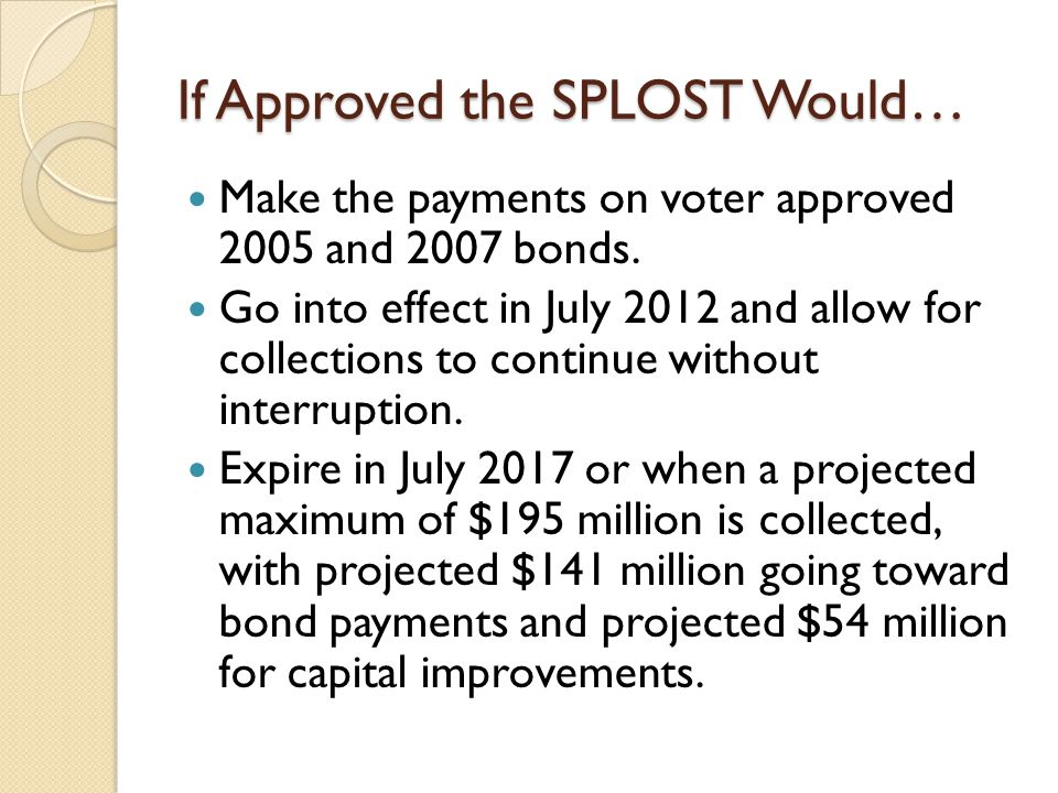 If the SPLOST is Not Approved… Forsyth County Board of Education will have to increase property taxes to make the bond payments.