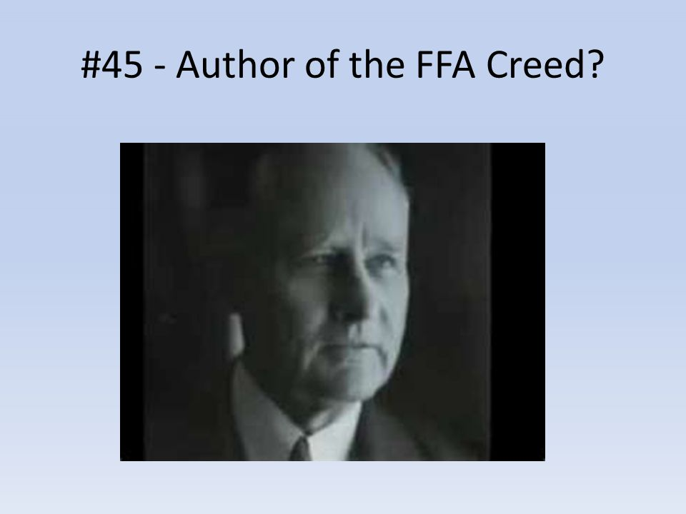 #45 - Author of the FFA Creed?