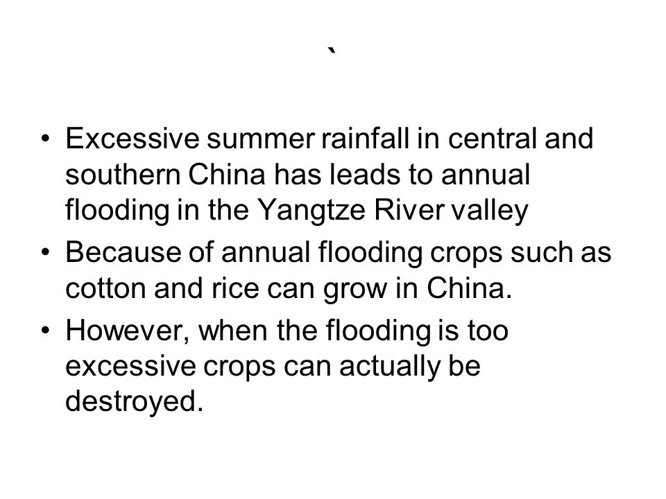 ` Excessive summer rainfall in central and southern China has leads to annual flooding in the Yangtze River valley Because of annual flooding crops su