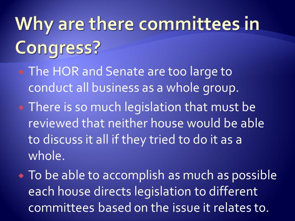  Each committee in the HOR has 10 to 75 members.