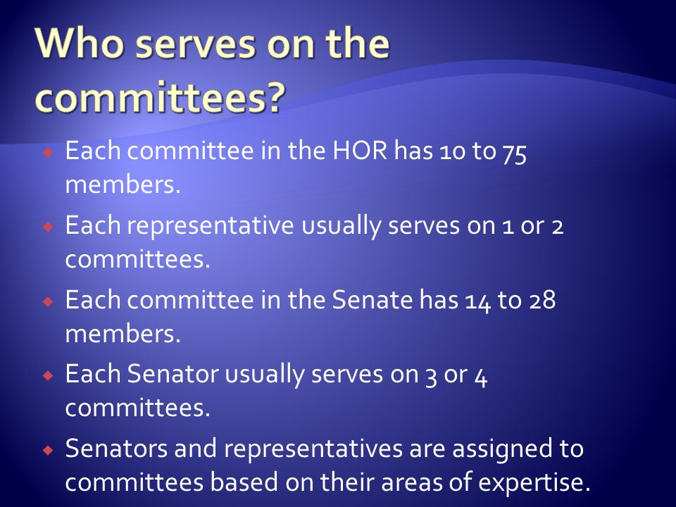  Most bills are considered in committees so the fate of each bill relies on the committee to which it was assigned.