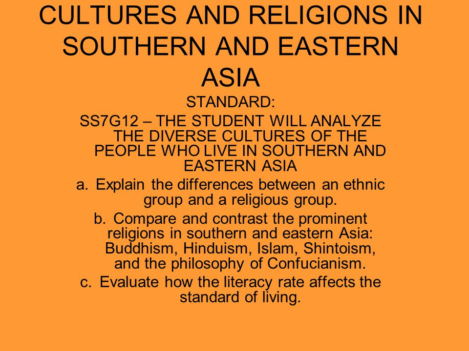 Different religions and ethnic groups Southern and Eastern Asia is made up of a blend of various religious and ethnic groups.