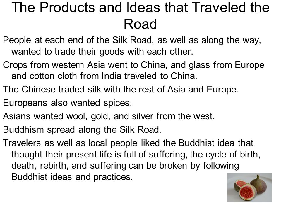 The Road's Importance Traders used the Silk Road until a safe sea route from Europe to Asia was possible.