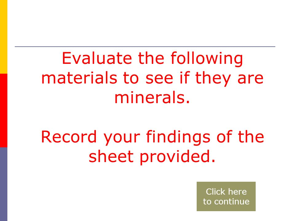 These materials are one single element or compound  Copper Crystals  Zinc Oxide Back to the question