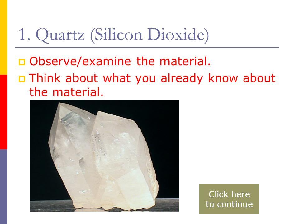 2.Salt (Sodium Chloride)  Observe/examine the material.