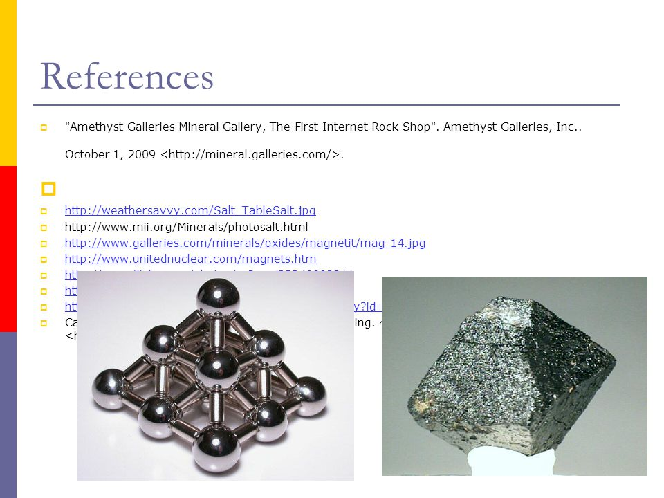 References  Amethyst Galleries Mineral Gallery, The First Internet Rock Shop .