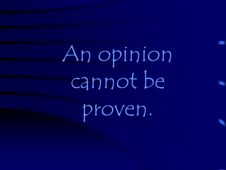 Words such as best, worst, good and bad are often used when giving opinions.