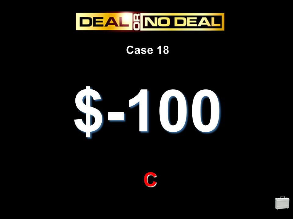 Case 18 $-100 C