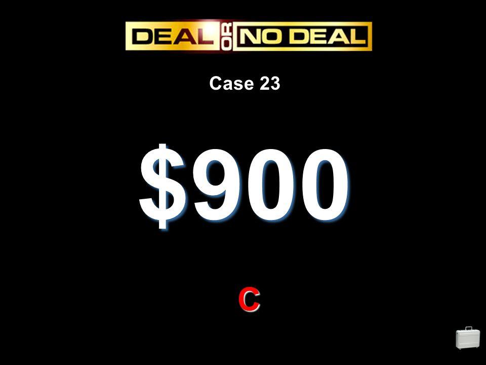 Case 23 $900 C
