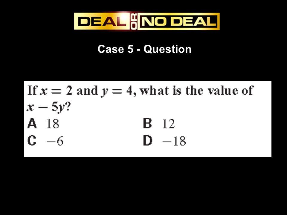 Case 5 - Question