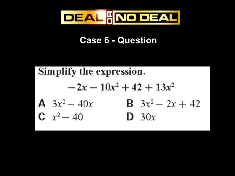 Case 6 - Question