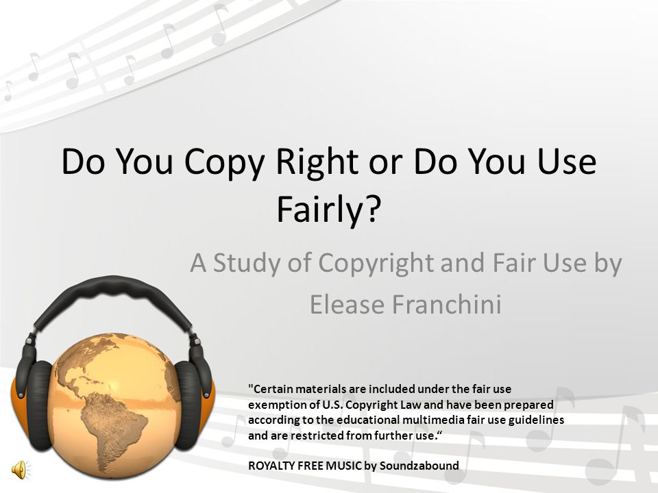 Do You Copy Right or Do You Use Fairly.